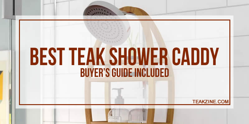Best teak shower caddy