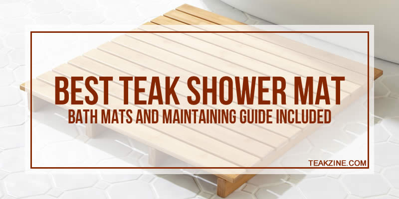 Best teak shower mat 2018 – Bath mats and maintaining guide included